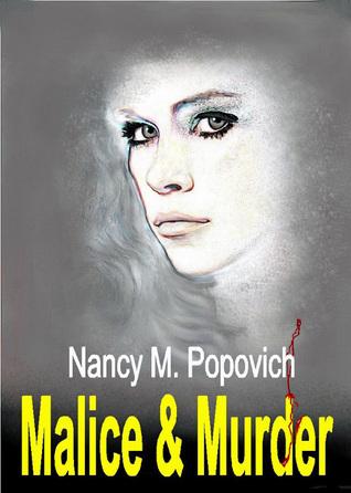 Malice & Murder  by  Nancy M. Popovich