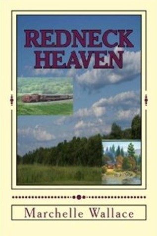 Redneck Heaven  by  Marchelle Wallace