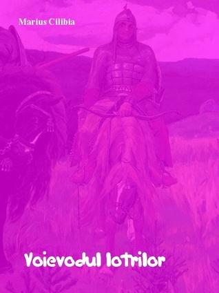 Voievodul lotrilor Marius Cilibia