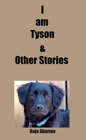 I am Tyson & Other Stories Raja Sharma