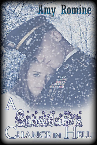 A Snowflakes Chance in Hell Amy Romine