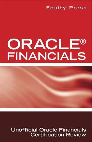 Oracle® Financials Interview Questions: Unofficial Oracle Financials Certification Review  by  Equity Press