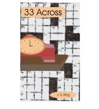 33 Across  by  J. S. King