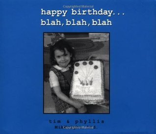 happy birthday . . . blah, blah, blah  by  MikWright Ltd.
