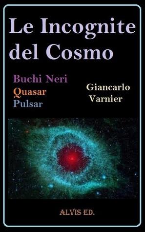 Le Incognite del Cosmo  by  Giancarlo Varnier
