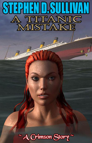 A Titanic Mistake Stephen D. Sullivan
