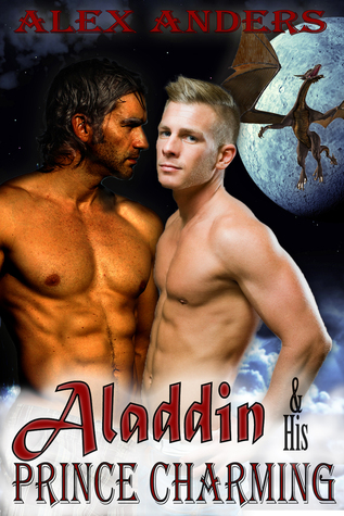 Aladdin & his Prince Charming: In the Dragons Den Alex Anders