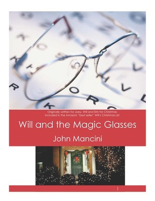 Will and the Magic Glasses  by  John Mancini