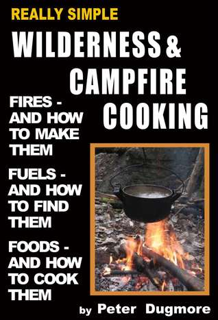 REALLY SIMPLE WILDERNESS & CAMPFIRE COOKING Peter Dugmore