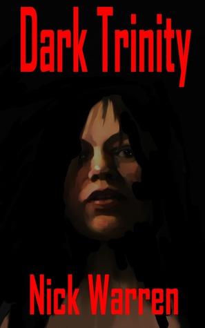 Dark Trinity. Nick Warren