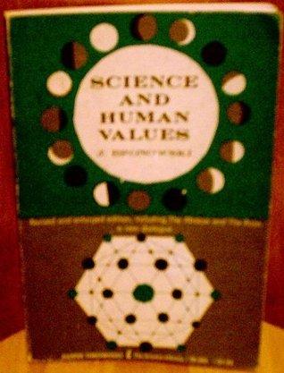 Science and Human Values, Revised Ed. Jacob Bronowski