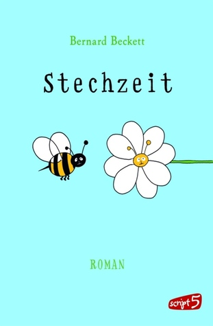 Stechzeit  by  Bernard Beckett