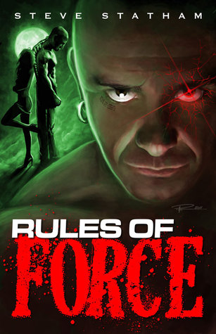 Rules of Force  by  Steve Statham
