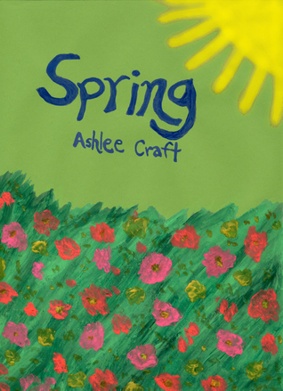 Spring  by  Ashlee Craft