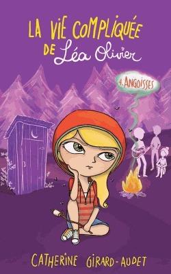 Angoisses (La vie compliquée de Léa Olivier, #4) Catherine Girard-Audet