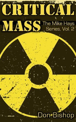 Critical Mass (The Mike Hays Series)  by  Don Bishop