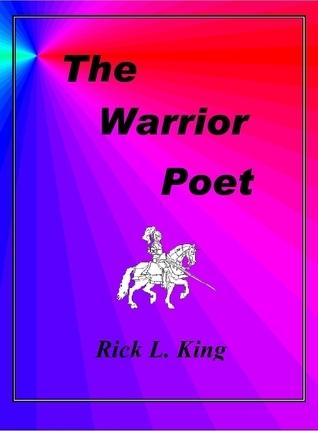 The Warrior Poet Rick King