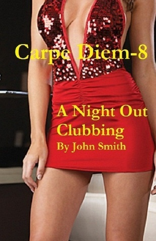 A Night out Clubbing  by  John         Smith