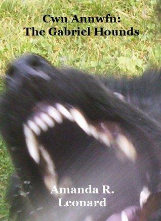 Cwn Annwfn: The Gabriel Hounds Amanda Leonard