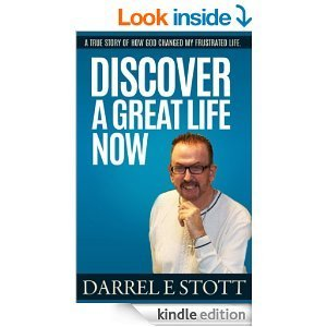 Discover A Great Life Now! Darrel Stott
