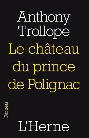 La château du prince de Polignac Anthony Trollope
