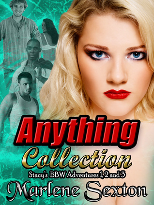 Anything Collection - The Stacy Saga Parts I, II & III  by  Marlene Sexton