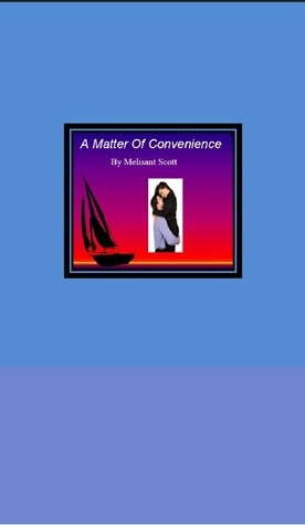 A Matter Of Convenience  by  Melisant Scott