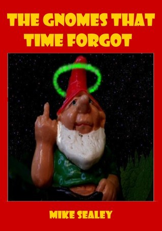The Gnomes That Time Forgot Mike Sealey