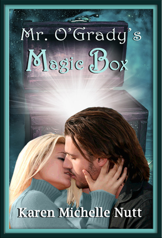 Mr. OGradys Magic Box Karen Michelle Nutt