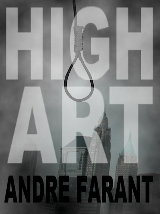 High Art: A Short Story  by  Andre Farant