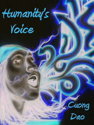 Humanitys Voice Cuong Dao