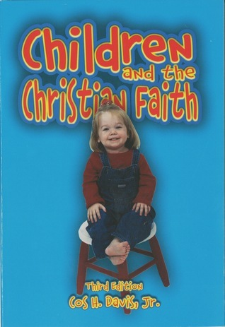 Children and the Christian Faith Cos H Davis