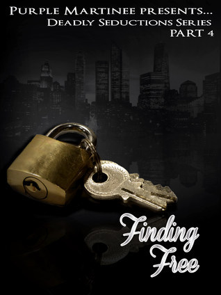Deadly Seductions: Finding Free  by  purple martinee media