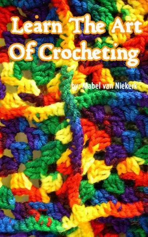 Learn The Art Of Crocheting Mabel van Niekerk