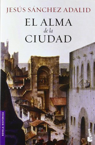 El Alma De La Ciudad Jesús Sánchez Adalid