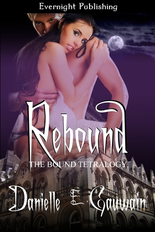Rebound (The Bound Tetralogy, #2) Danielle E. Gauwain