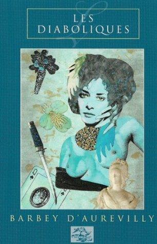Les Diaboliques The She-Devils: She Devils Jules Barbey dAurevilly