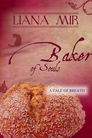 Baker of Souls  by  Liana Mir