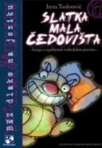 Slatka mala čedovišta  by  Irena Tiodorović