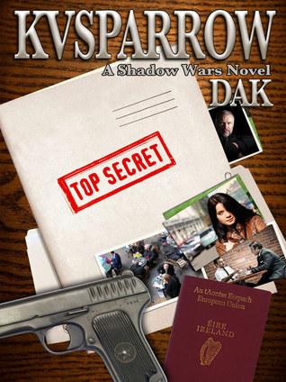 KVSPARROW: A Shadow Wars Novel  by  Dak