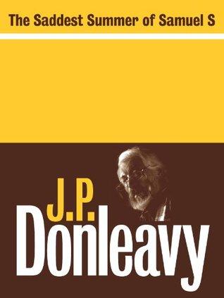 The Saddest Summer of Samuel S J.P. Donleavy