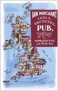 Isole, incontri, pub: Soprattutto pub  by  Ian Marchant