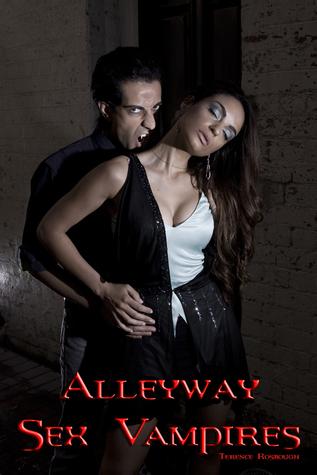 Alleyway Sex Vampires  by  Terence Rosbough