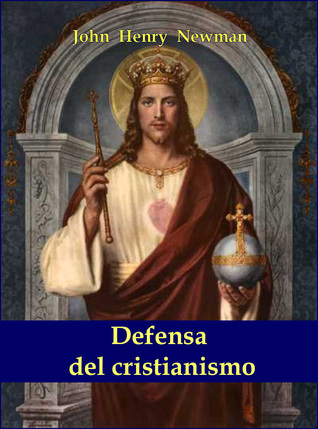 Defensa del cristianismo John Henry Newman