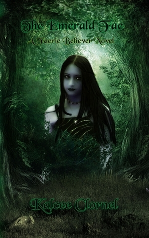 The Emerald Fae  by  Kalcee Clornel
