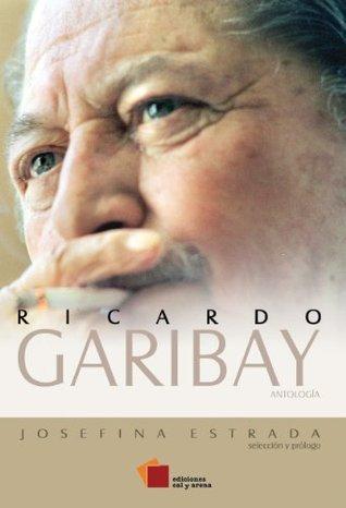Ricardo Garibay: Antología Ricardo Garibay