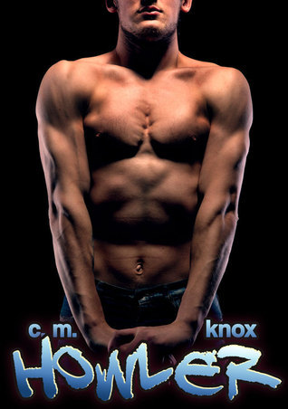 Howler  by  C.M. Knox