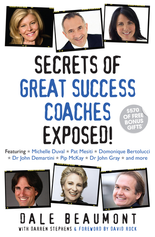 Secrets of Great Success Coaches Exposed!  by  Dale Beaumont