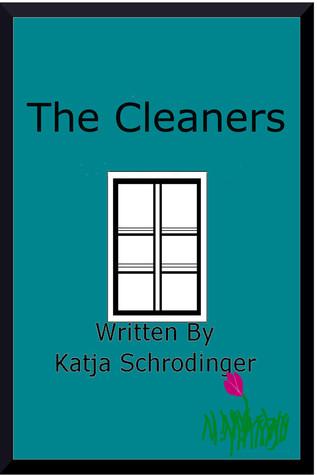 The Cleaners Katja Schrodinger