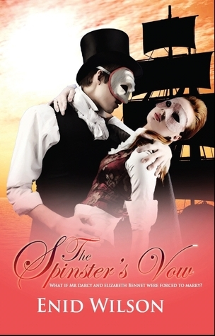 The Spinsters Vow: A Spicy Retelling of Mrs. Darcys Journey to Love Enid Wilson
